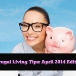 frugal living tips april 2014