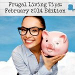 frugal living tips february 2014