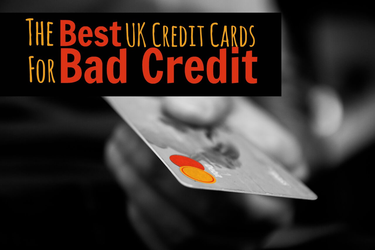 Credit Cards For Bad Credit >> What Are The Best Uk Credit Cards For Bad Credit
