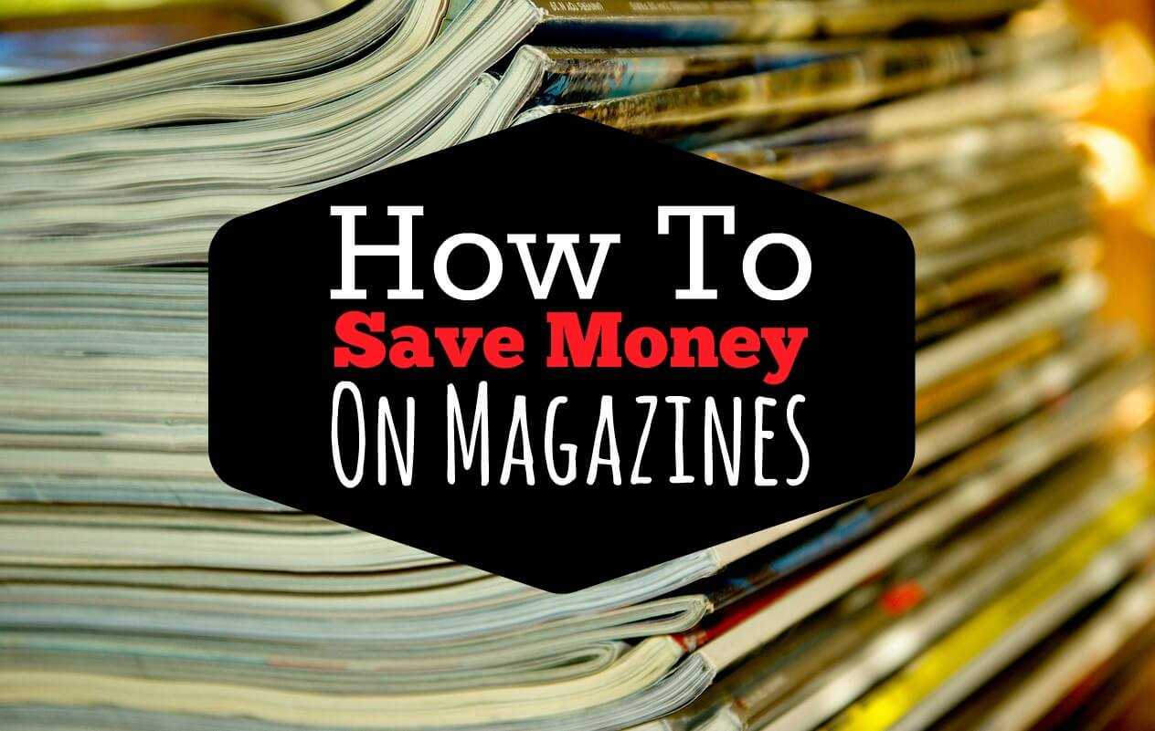 How To Save Money On Magazines