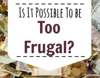Is it possible to be too frugal? Can saving money ever be a bad thing? Read on to find out... #frugality
