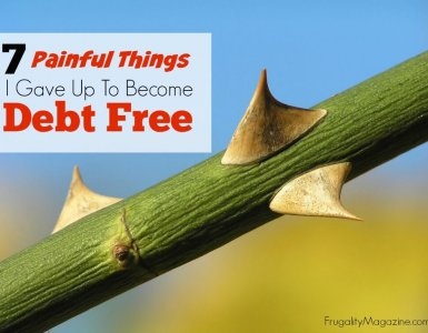 7 painful things I gave up to become debt free. If you're trying to get out of debt then rest assured you're far from alone.