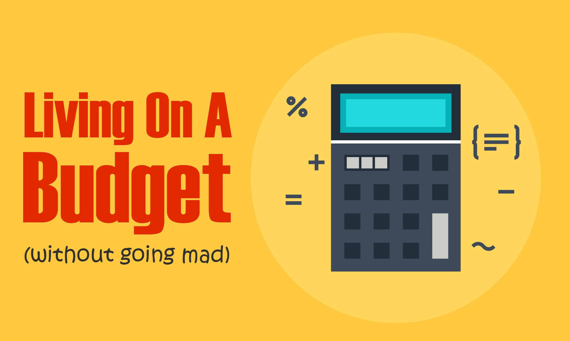 Living On A Budget (Without Going Mad)