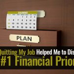 When it comes to personal finance it can be difficult to decide on your priorities. Here's mine - and how I figured it out after quitting my job.