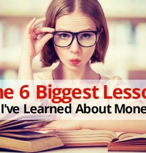 It's fair to say that schools don't teach us enough about how to look after our money; how to earn more, how to budget and how to prepare to the future. We need to learn our own lessons about money. Here are the biggest things I've discovered over the years...