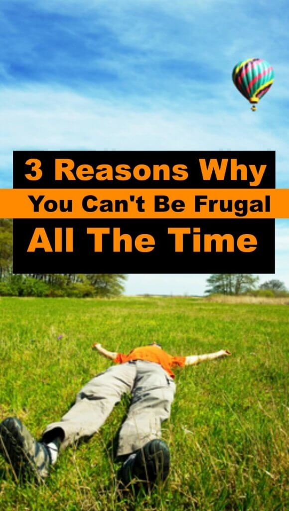 Frugality is great - but its impossible to be ultra-frugal all the time. Here's why, and why you shouldn't feel bad about spending a little bit more money sometimes.
