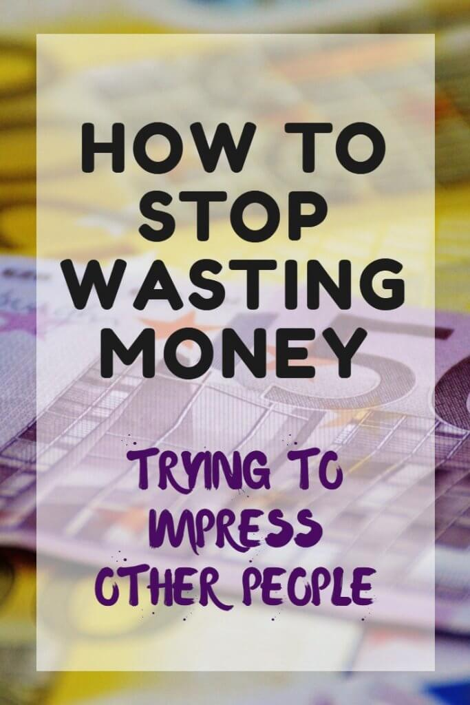 Stop wasting money trying to impress other people! Follow these tips and live the life that you want - on your own terms - while sticking to a budget that you can afford.